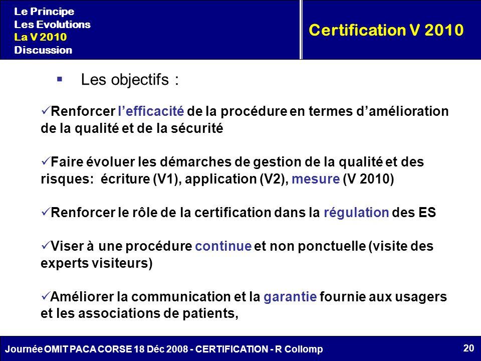 Certification V 2010 Les objectifs :