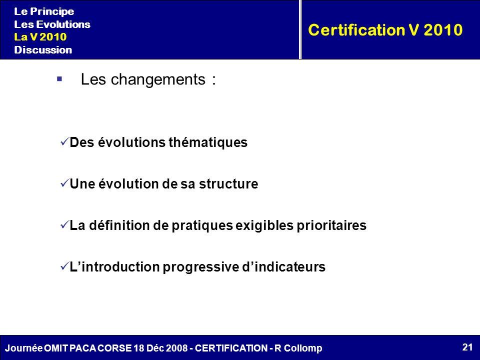 Certification V 2010 Les changements : Des évolutions thématiques