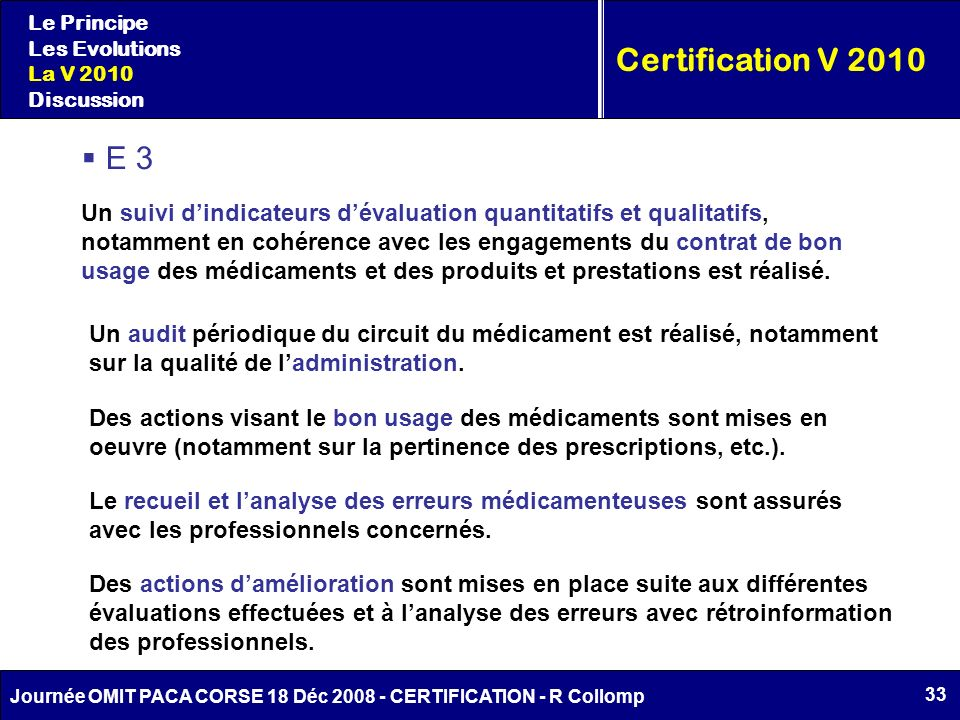 Le Principe Les Evolutions. La V 2010. Discussion. Certification V 2010. E 3.