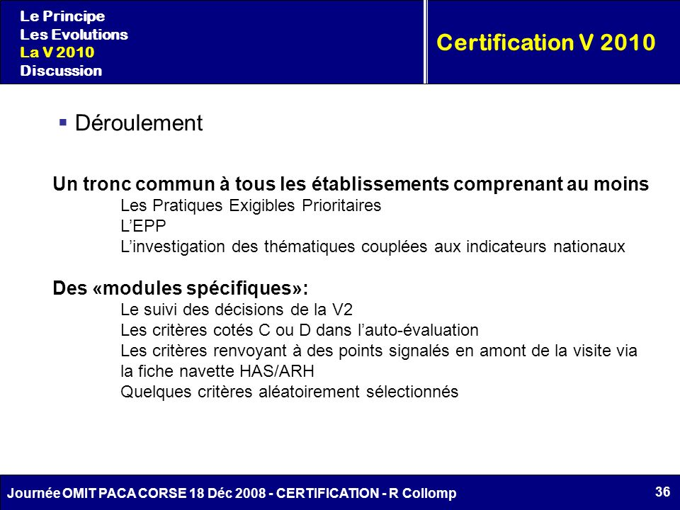 Certification V 2010 Déroulement