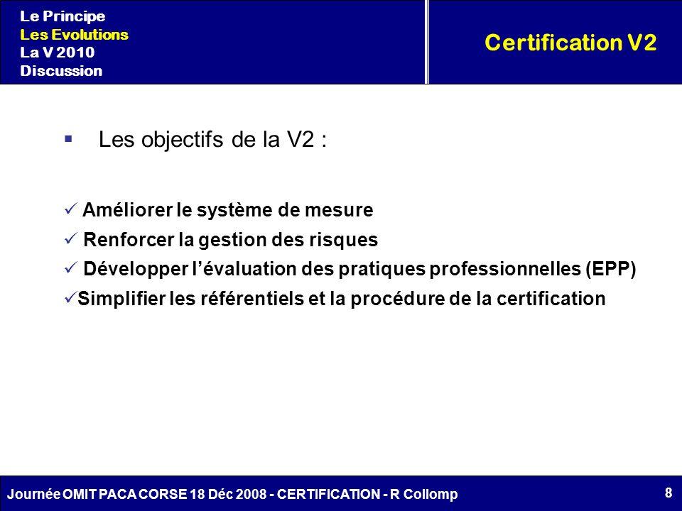 Certification V2 Les objectifs de la V2 :
