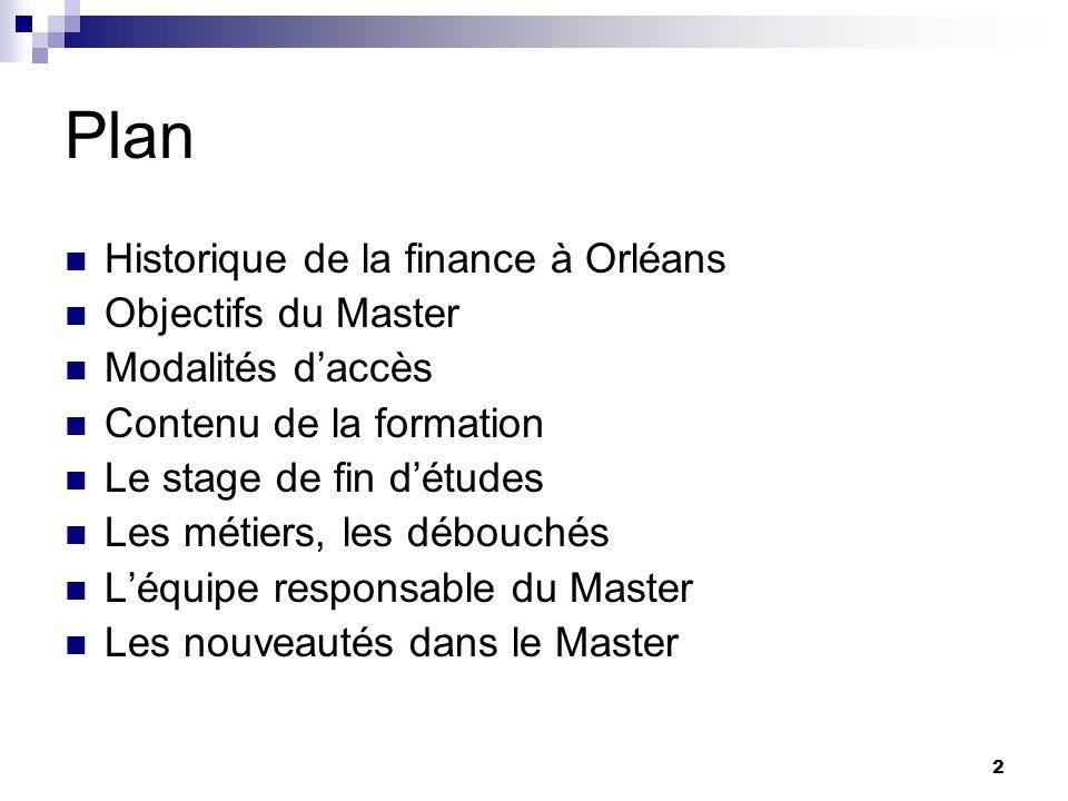 Plan Historique de la finance à Orléans Objectifs du Master