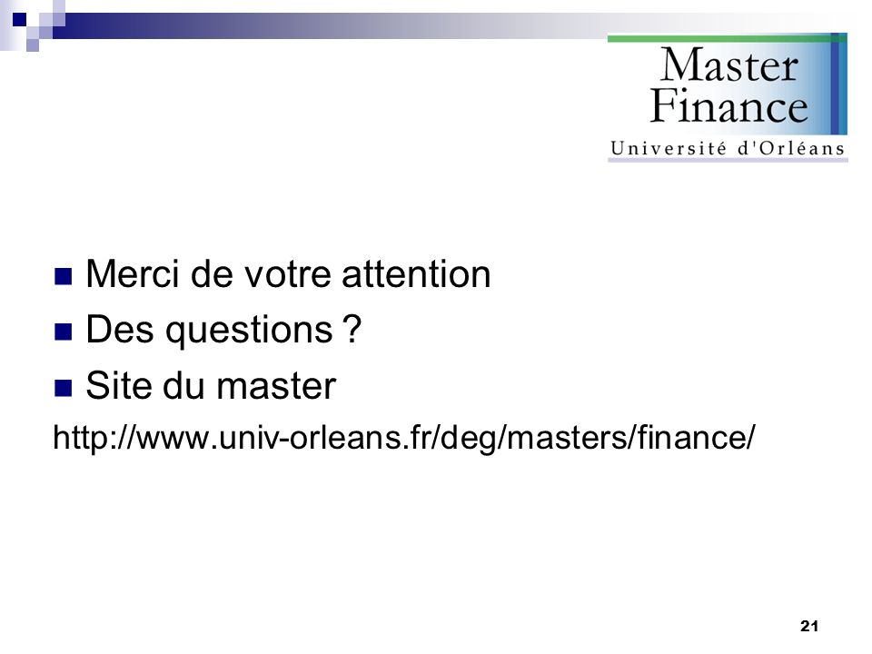 Merci de votre attention Des questions Site du master