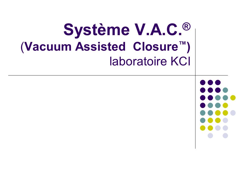 Système V.A.C.® (Vacuum Assisted Closure™) laboratoire KCI