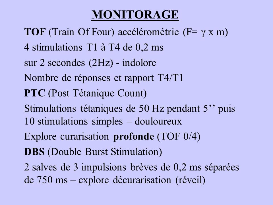 MONITORAGE TOF (Train Of Four) accélérométrie (F= γ x m)
