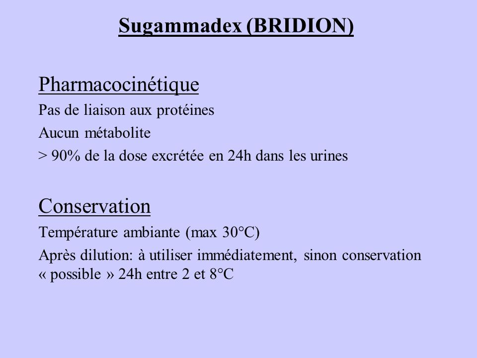 Sugammadex (BRIDION) Pharmacocinétique Conservation