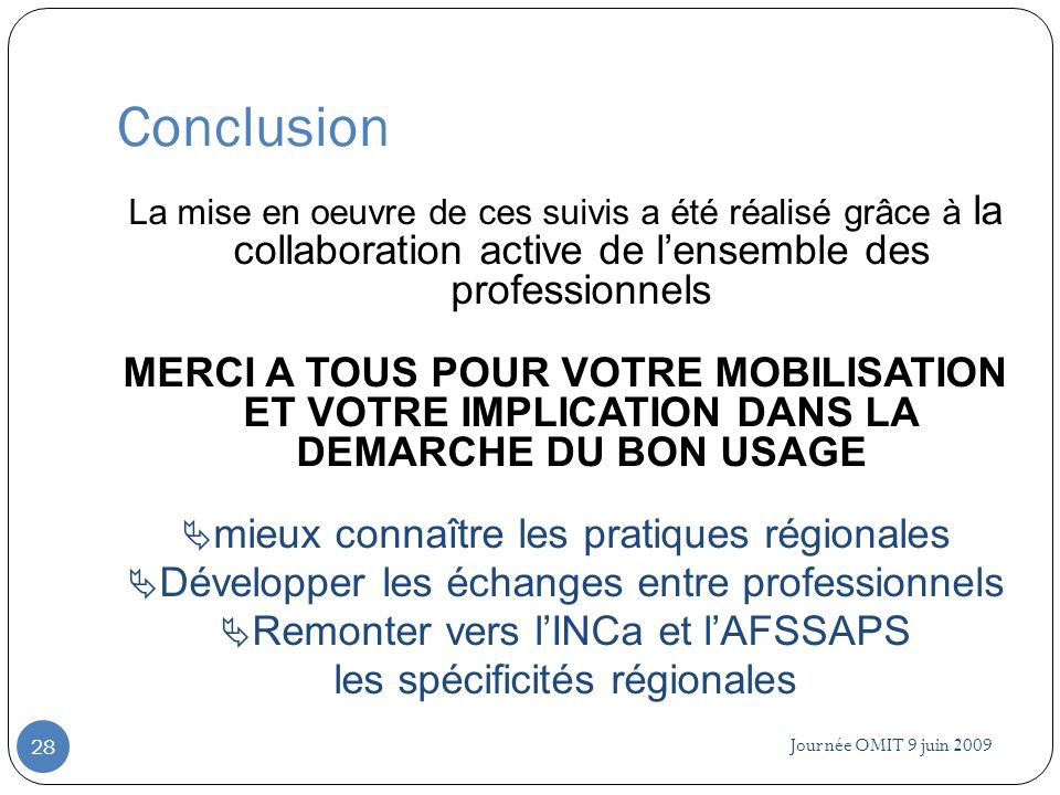 ConclusionLa mise en oeuvre de ces suivis a été réalisé grâce à la collaboration active de l'ensemble des professionnels.