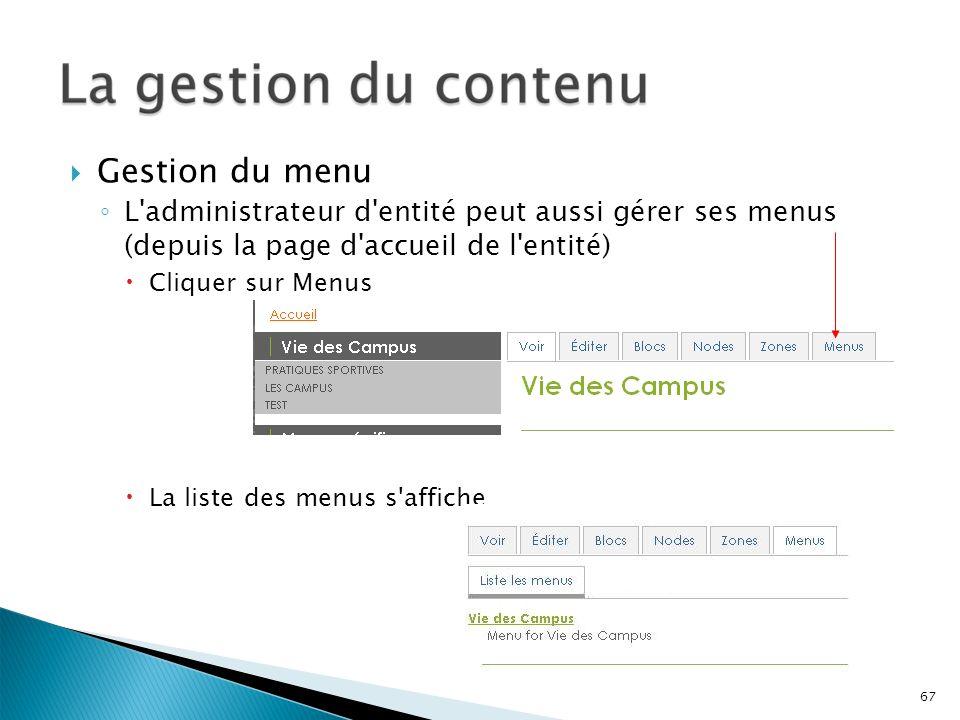 Gestion du menu L administrateur d entité peut aussi gérer ses menus (depuis la page d accueil de l entité)