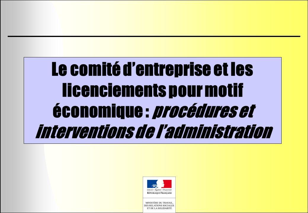 Le comité d'entreprise et les licenciements pour motif économique : procédures et interventions de l'administration