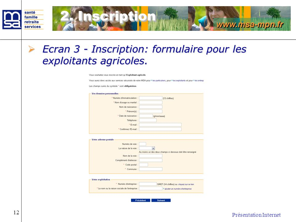 2. Inscription Ecran 3 - Inscription: formulaire pour les exploitants agricoles.