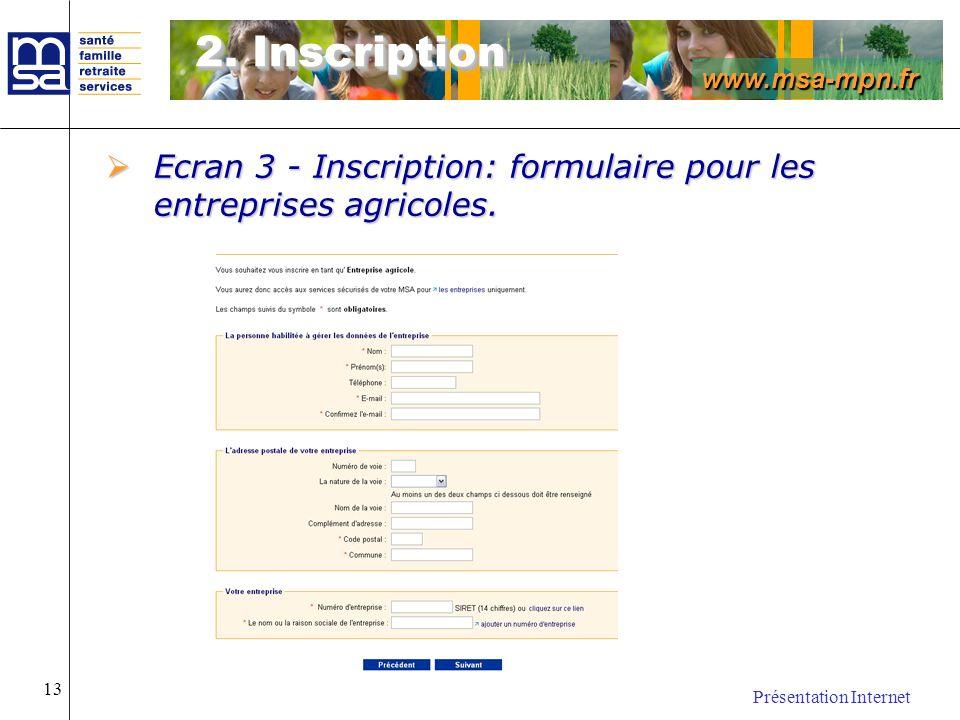 2. Inscription Ecran 3 - Inscription: formulaire pour les entreprises agricoles.