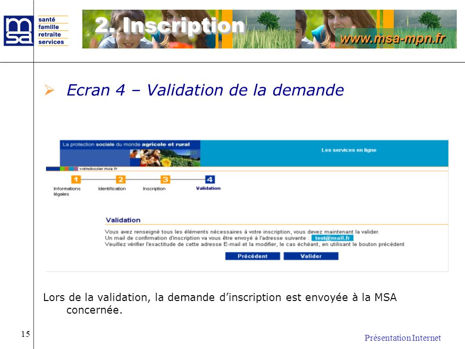 2. Inscription Ecran 4 – Validation de la demande