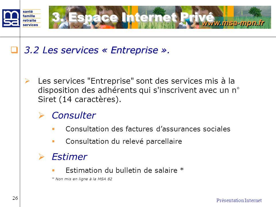 3. Espace Internet Privé 3.2 Les services « Entreprise ». Consulter