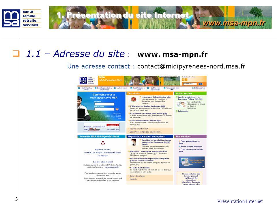 1.1 – Adresse du site : www. msa-mpn.fr
