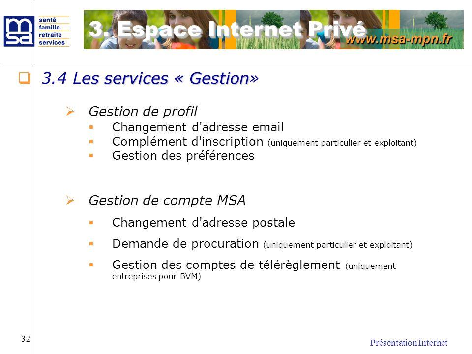 3. Espace Internet Privé 3.4 Les services « Gestion» Gestion de profil