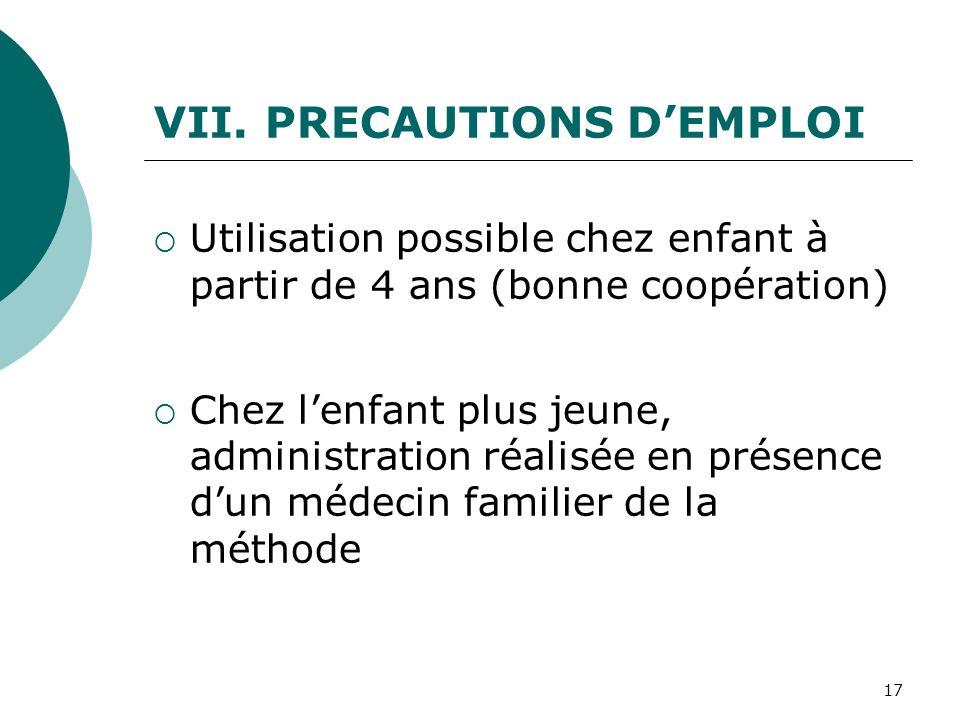 PRECAUTIONS D'EMPLOI Utilisation possible chez enfant à partir de 4 ans (bonne coopération)