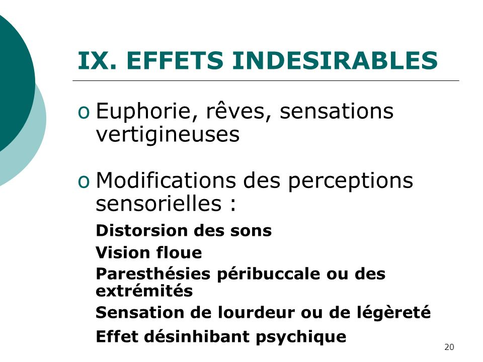 EFFETS INDESIRABLES Euphorie, rêves, sensations vertigineuses
