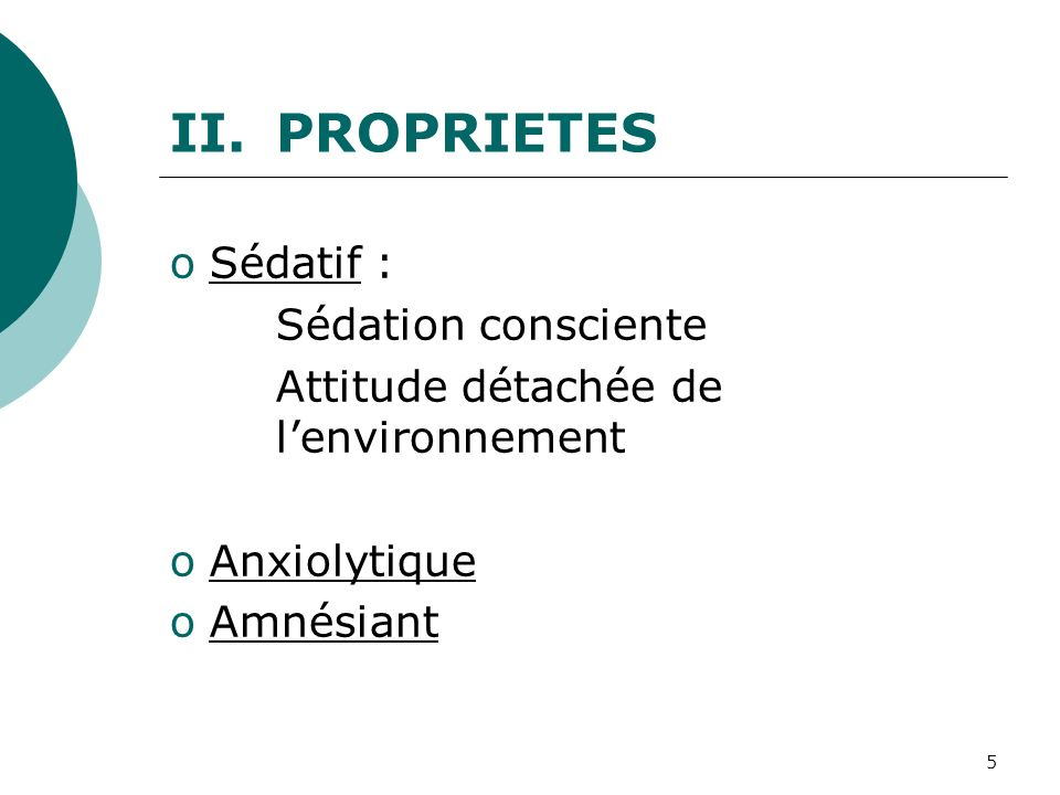 PROPRIETES Sédatif : Sédation consciente