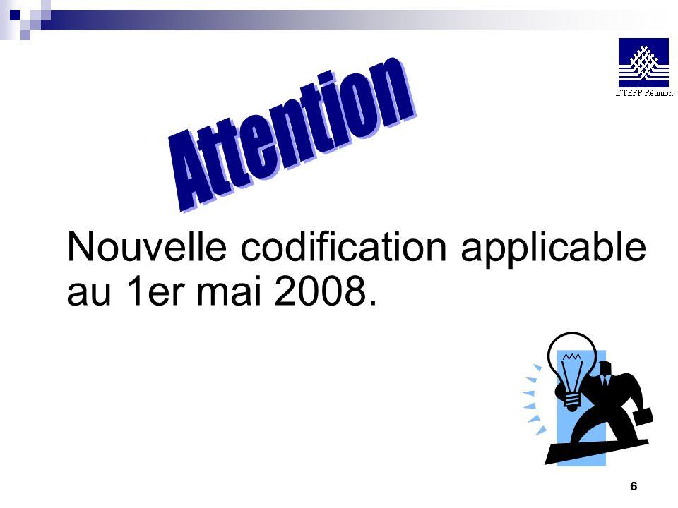 Nouvelle codification applicable au 1er mai 2008.