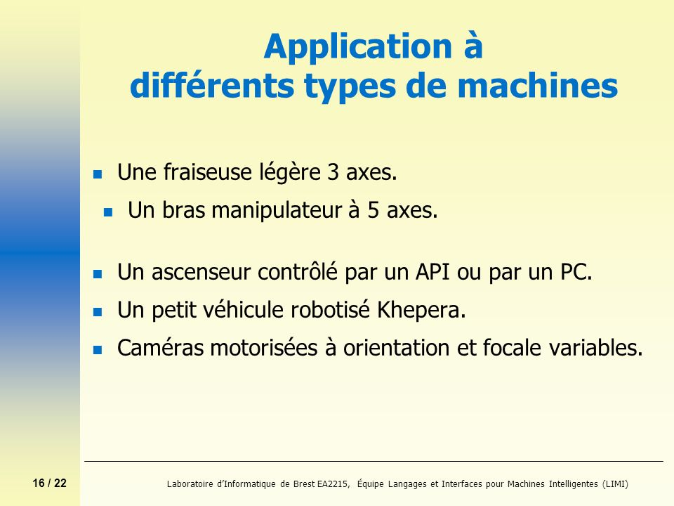 Application à différents types de machines