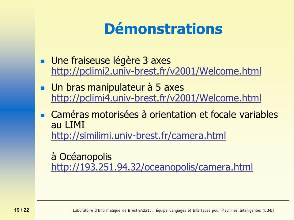 DémonstrationsUne fraiseuse légère 3 axes http://pclimi2.univ-brest.fr/v2001/Welcome.html.