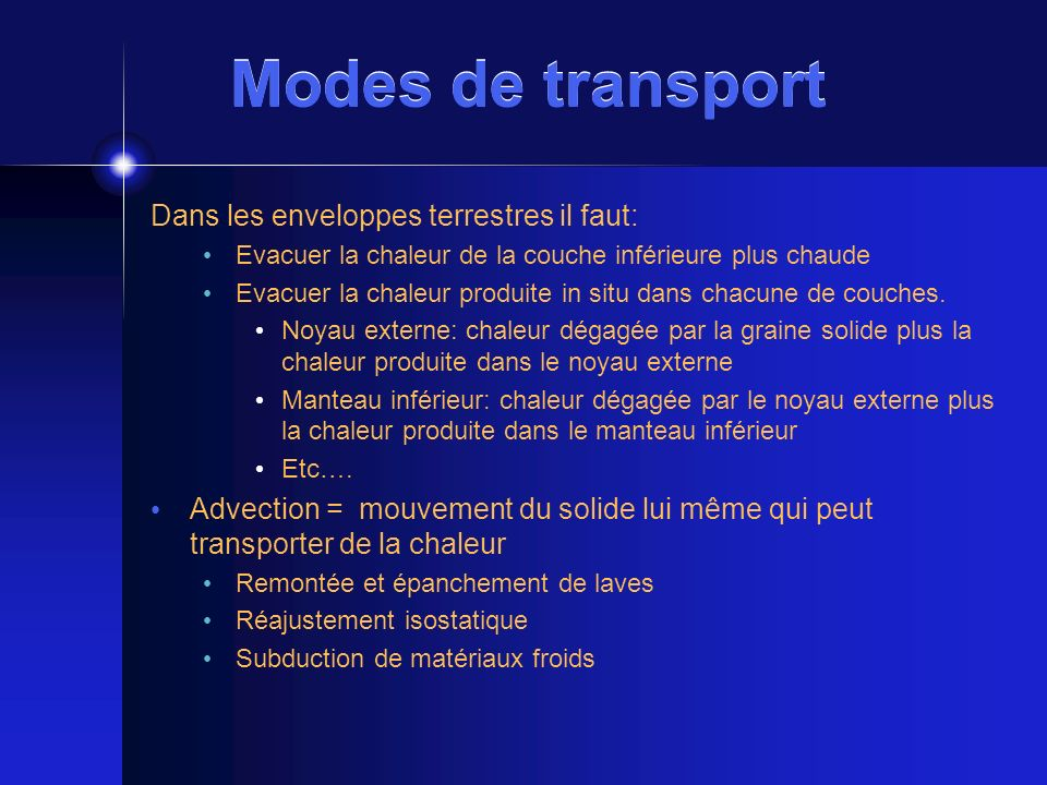Modes de transport Dans les enveloppes terrestres il faut: