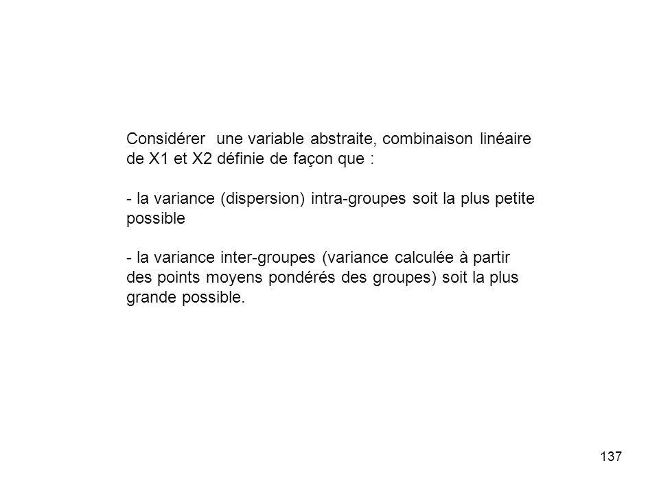Considérer une variable abstraite, combinaison linéaire de X1 et X2 définie de façon que :