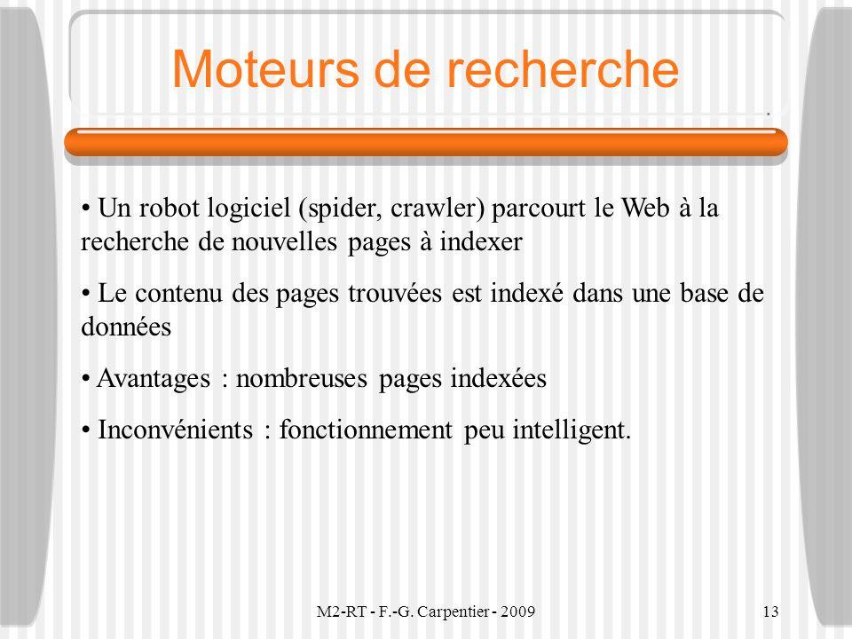 Moteurs de recherche Un robot logiciel (spider, crawler) parcourt le Web à la recherche de nouvelles pages à indexer.