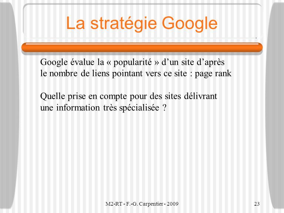 La stratégie Google Google évalue la « popularité » d'un site d'après le nombre de liens pointant vers ce site : page rank.