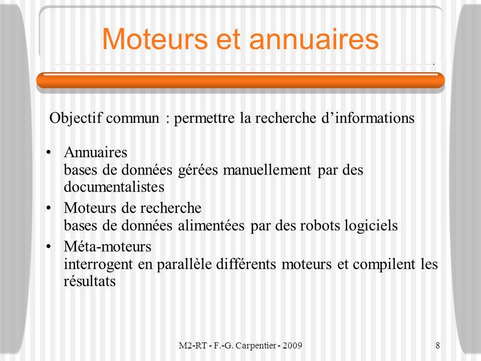 Moteurs et annuaires Objectif commun : permettre la recherche d'informations. Annuaires bases de données gérées manuellement par des documentalistes.