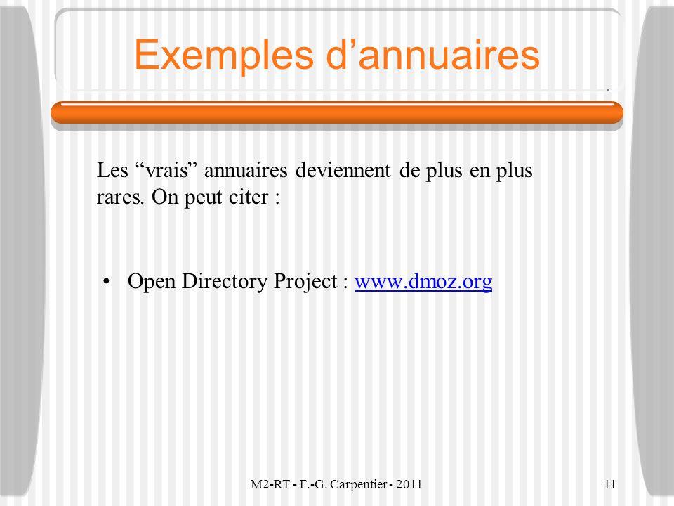 Exemples d'annuaires Les vrais annuaires deviennent de plus en plus rares. On peut citer : Open Directory Project : www.dmoz.org.
