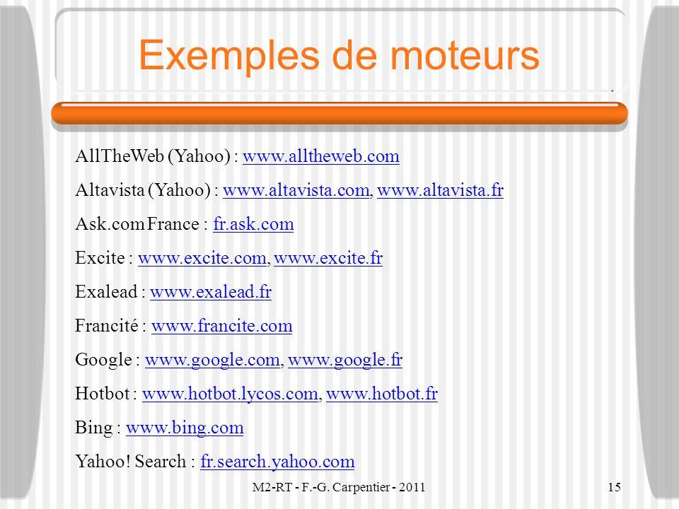 Exemples de moteurs AllTheWeb (Yahoo) : www.alltheweb.com