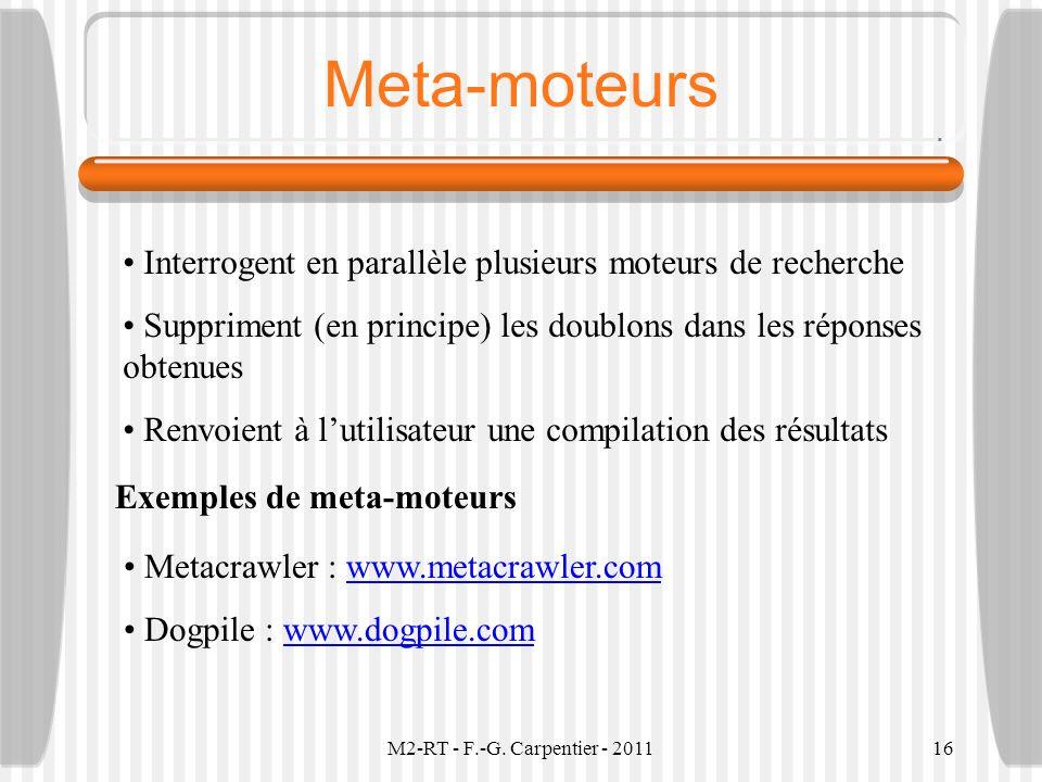 Meta-moteurs Interrogent en parallèle plusieurs moteurs de recherche