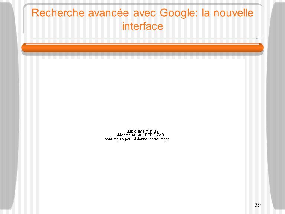 Recherche avancée avec Google: la nouvelle interface