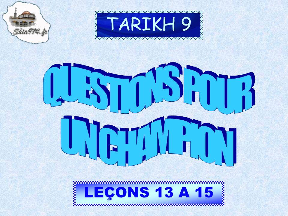 TARIKH 9 QUESTIONS POUR UN CHAMPION LEÇONS 13 A 15