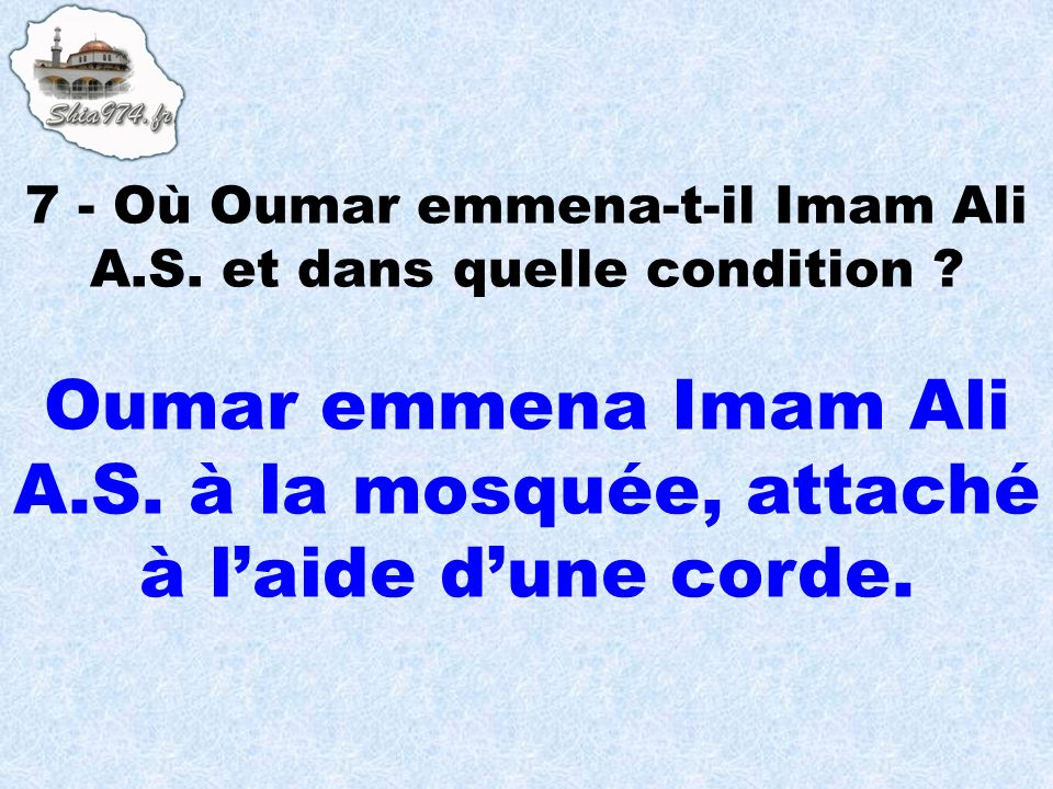 Oumar emmena Imam Ali A.S. à la mosquée, attaché à l'aide d'une corde.