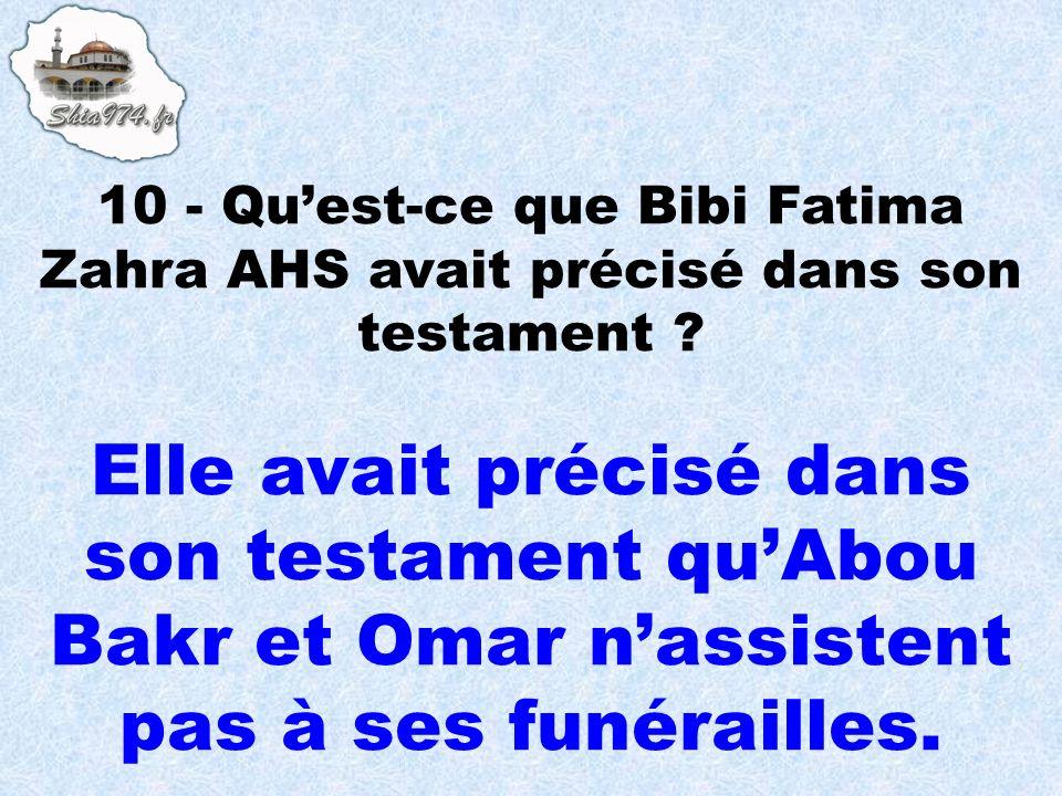 10 - Qu'est-ce que Bibi Fatima Zahra AHS avait précisé dans son testament
