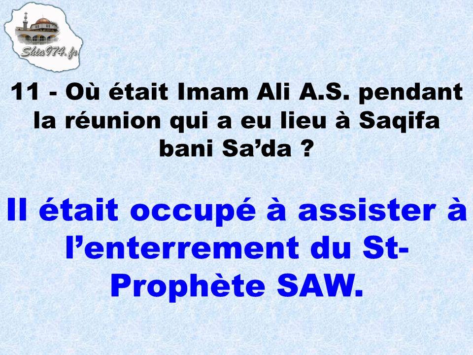 Il était occupé à assister à l'enterrement du St-Prophète SAW.