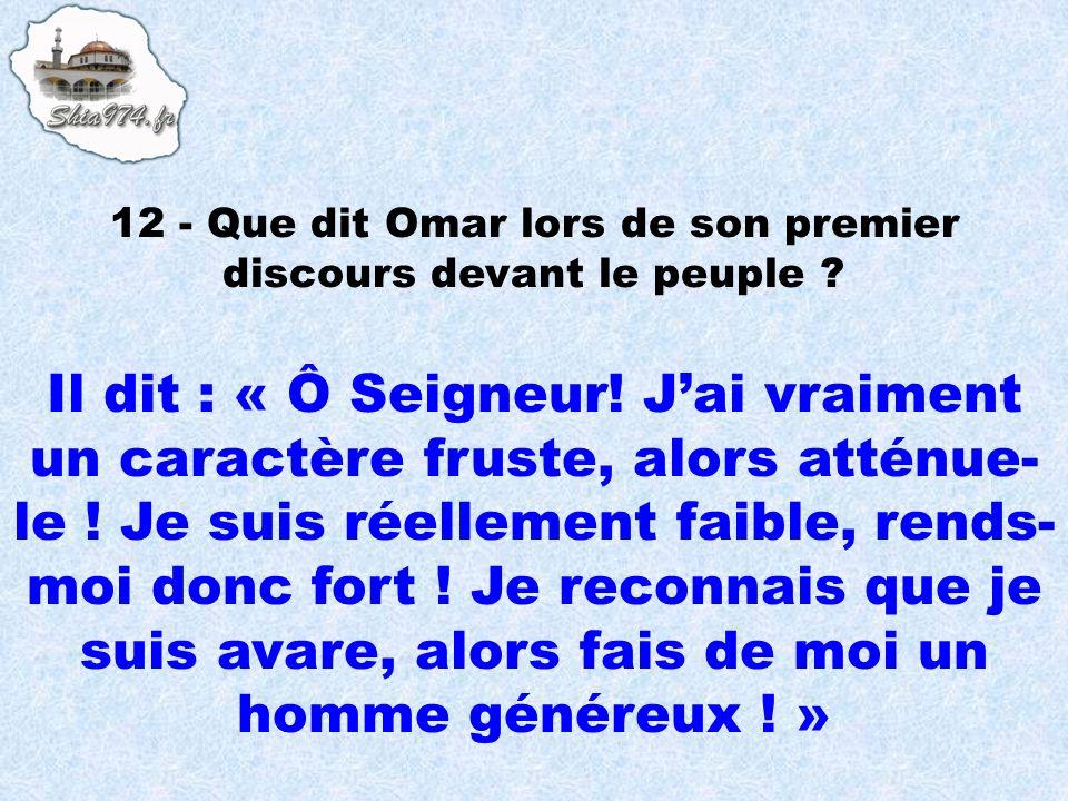 12 - Que dit Omar lors de son premier discours devant le peuple