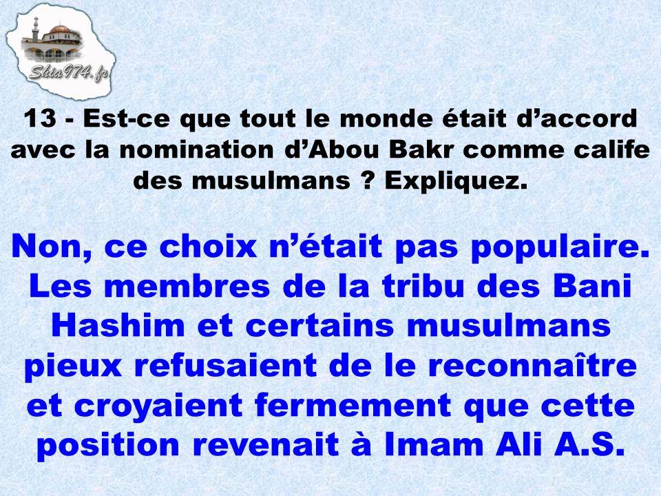 13 - Est-ce que tout le monde était d'accord avec la nomination d'Abou Bakr comme calife des musulmans Expliquez.