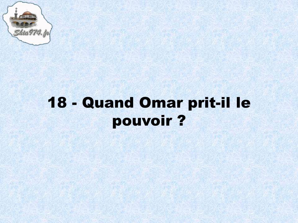 18 - Quand Omar prit-il le pouvoir