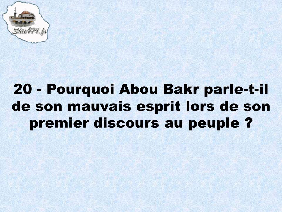 20 - Pourquoi Abou Bakr parle-t-il de son mauvais esprit lors de son premier discours au peuple