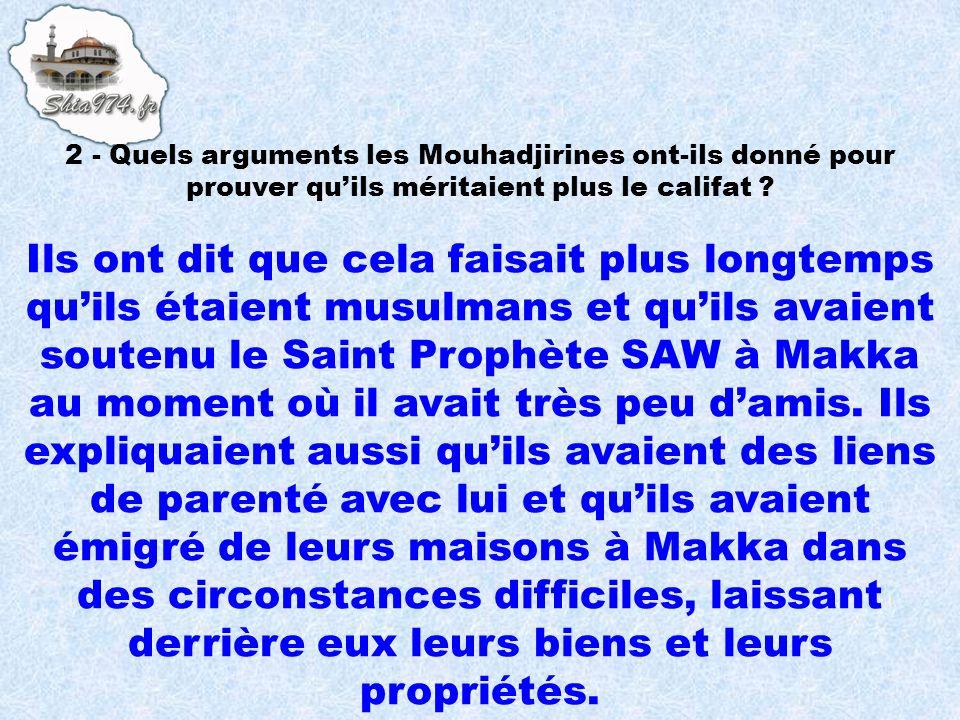 2 - Quels arguments les Mouhadjirines ont-ils donné pour prouver qu'ils méritaient plus le califat