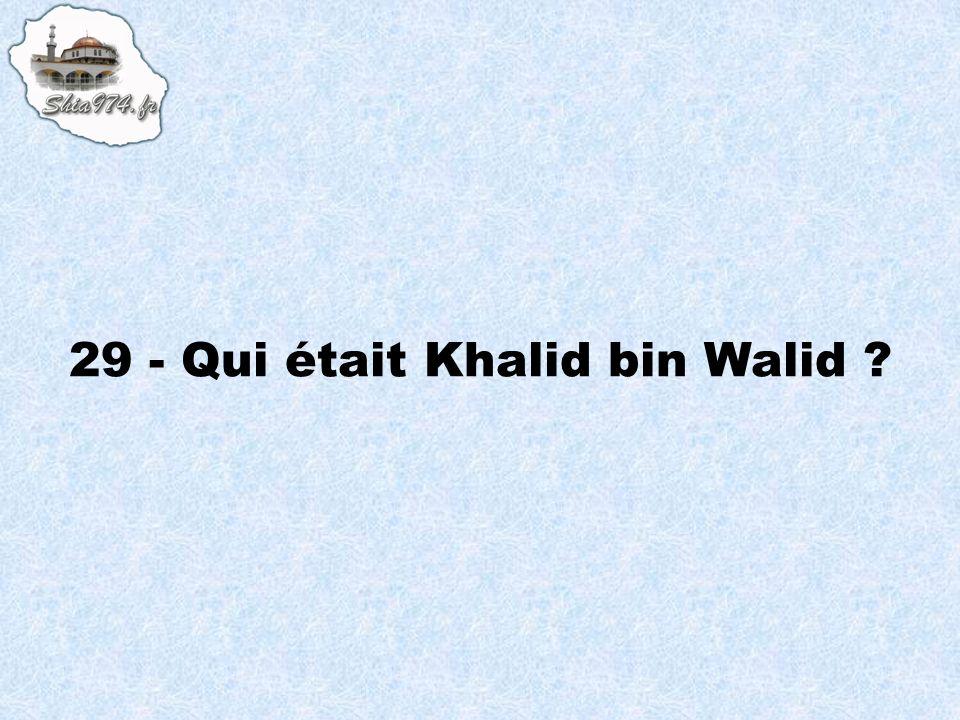 29 - Qui était Khalid bin Walid