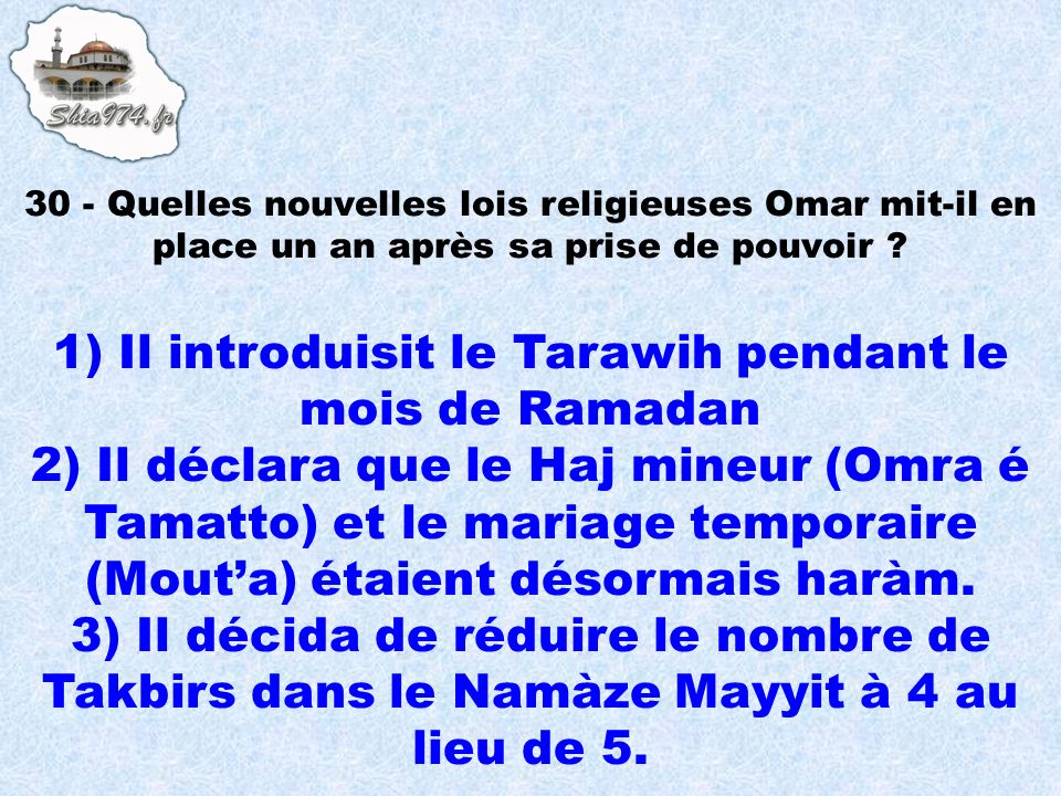 1) Il introduisit le Tarawih pendant le mois de Ramadan