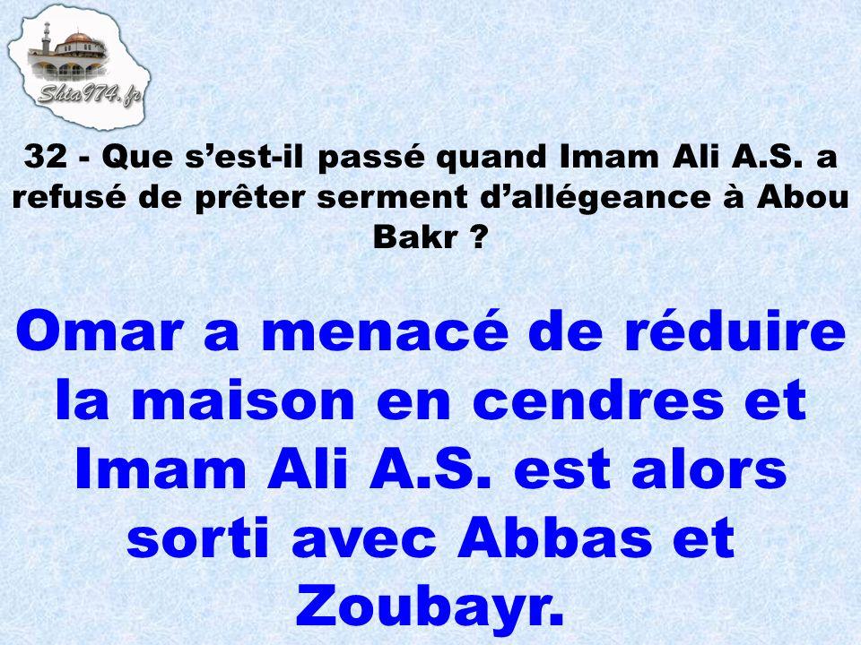 32 - Que s'est-il passé quand Imam Ali A. S