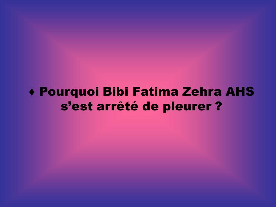 ♦ Pourquoi Bibi Fatima Zehra AHS s'est arrêté de pleurer