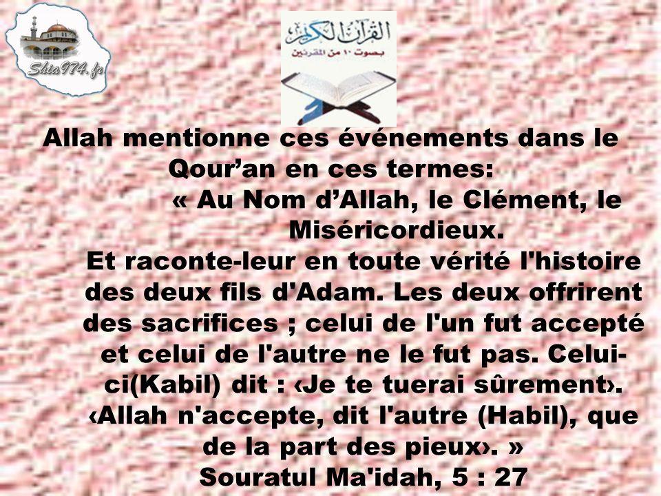 Allah mentionne ces événements dans le Qour'an en ces termes: