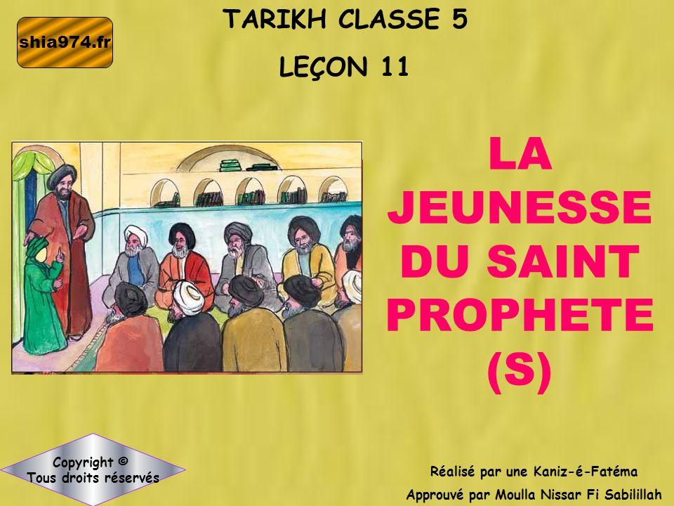 LA JEUNESSE DU SAINT PROPHETE (S)