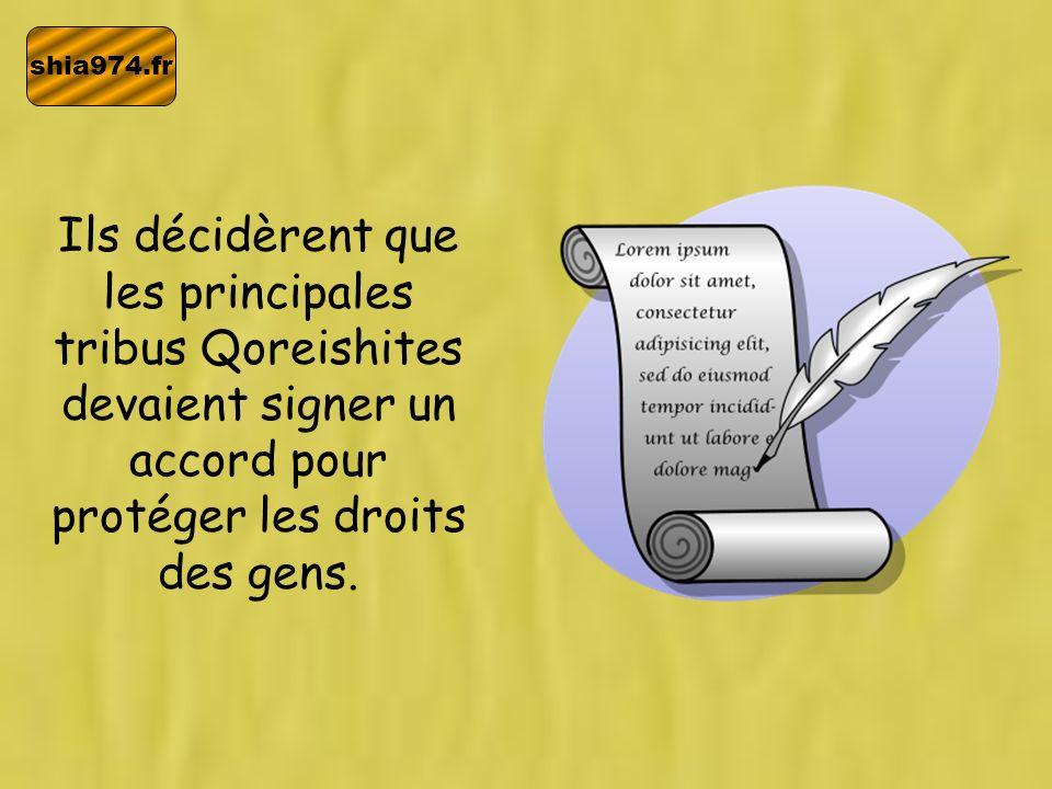 shia974.fr Ils décidèrent que les principales tribus Qoreishites devaient signer un accord pour protéger les droits des gens.